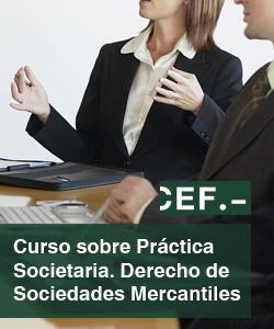 Curso Monográfico sobre Práctica Societaria. Derecho de Sociedades Mercantiles