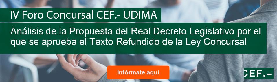 V Foro Concursal CEF.- UDIMA. Análisis de la Propuesta del Real Decreto Legislativo por el que se aprueba el Texto Refundido de la Ley Concursal