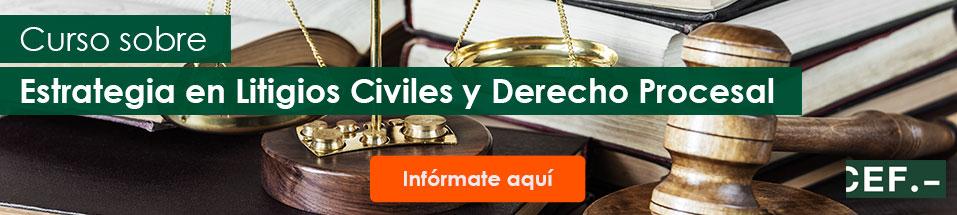 Curso Monográfico sobre Estrategia en Litigios Civiles y Derecho Procesal