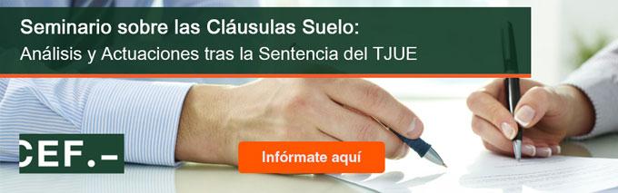 Seminario sobre las Cláusulas Suelo: Análisis y Actuaciones tras la Sentencia del TJUE